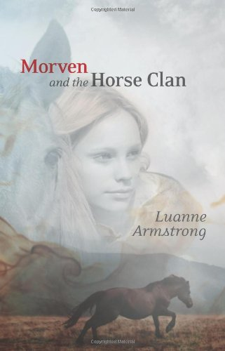 Morven and the Horse Clan (Great Plains Teen Fiction) pdf