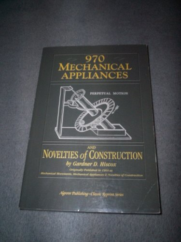 970 mechanical appliances and novelties of construction, Gardner D Hiscox