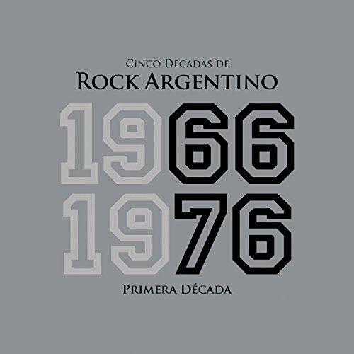 Cinco Décadas de Rock Argentino: Primera Década 1966 - 1976