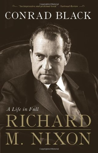 Read Online Richard M. Nixon: A Life in Full PDF