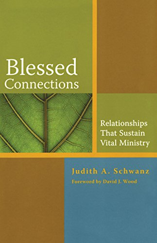Blessed Connections: Relationships that Sustain Vital Ministry
