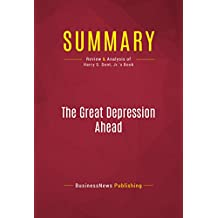 Summary: The Great Depression Ahead: Review and Analysis of Harry S. Dent, Jr.'s Book