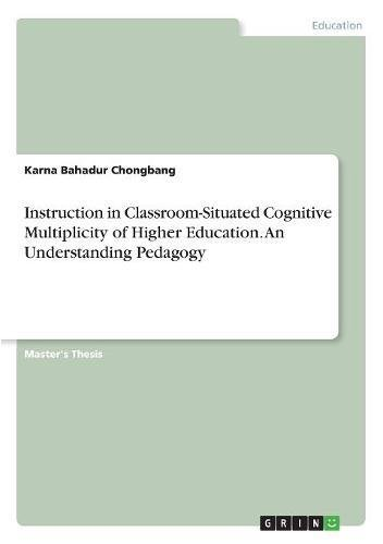 Instruction in Classroom-Situated Cognitive Multiplicity of Higher Education. an Understanding Pedagogy pdf