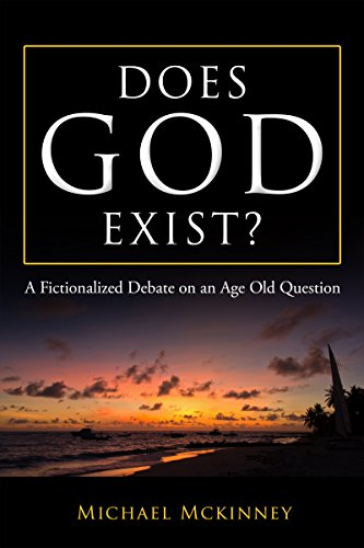 Does God Exist? by Michael Mckinney