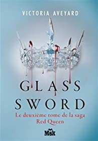Red Queen, tome 2 : Glass sword par Victoria Aveyard