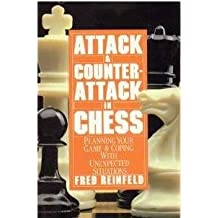 Attack and Counter Attack in Chess: Planning Your Game and Coping with Unexpected Situations (Perennial library) by Fred Reinfeld (1-Jan-1986) Paperback