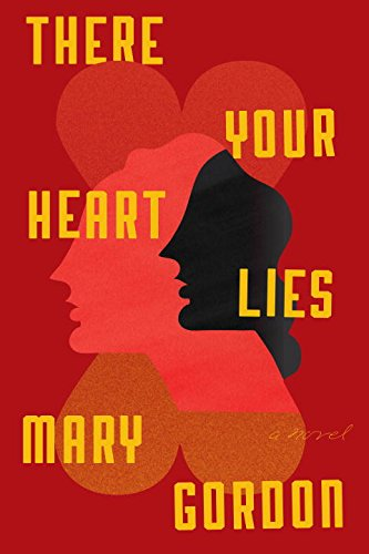 Image of There Your Heart Lies: A Novel