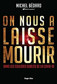 On nous a laissé mourir - Dans les couloirs des oubliés de la Covid-19 (French Edition)