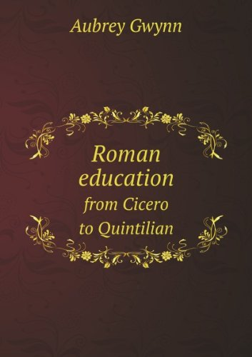 Roman education from Cicero to Quintilian