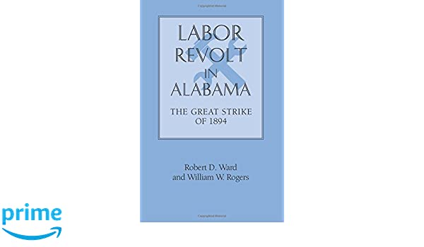 Labor Revolt In Alabama: The Great Strike of 1894 (Library Alabama Classics)