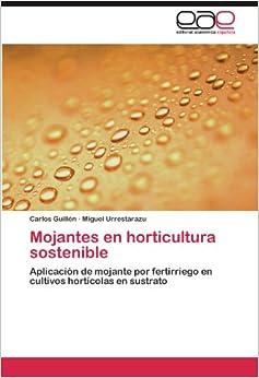 Mojantes en horticultura sostenible: Aplicación de mojante por fertirriego en cultivos hortícolas en sustrato