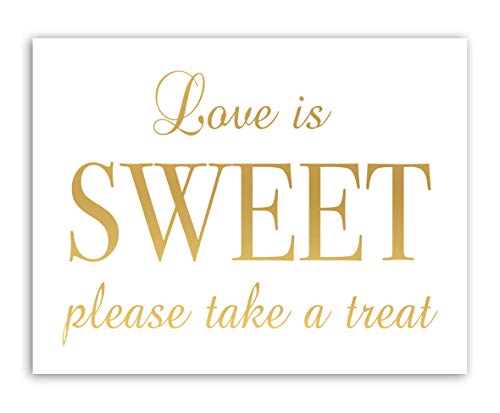 Gold Foil Love Is Sweet Please Take A Treat Sign For Birthdays Events And Weddings -