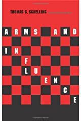 By Thomas C. Schelling - Arms and Influence: With a New Preface and Afterword Paperback