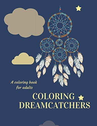 Coloring Dreamcatchers: An Adult Relaxing Coloring Book for $<!--$5.99-->
