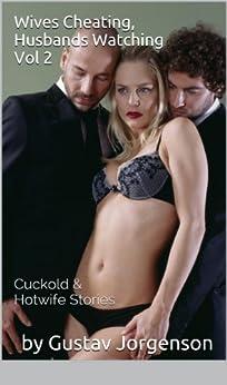 Wives Cheating, Husbands Watching Vol 2 by [Jorgenson, Gustav]