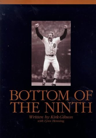 Bottom of the Ninth by Gibson, Kirk, Henning, Lynn (April 1, 1997) Hardcover