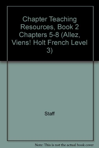 - Chapter Teaching Resources Book 2 Chapters 5-8 Allez Viens (Holt French Level 2)