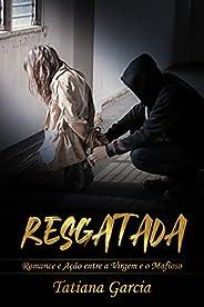 Resgatada: Romance e Ação entre a Virgem e o Mafioso