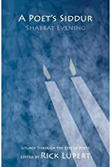 A Poet's Siddur: Friday Evening: Liturgy Through the Eyes of Poets Paperback