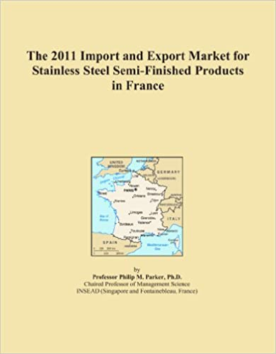 Book The 2011 Import and Export Market for Stainless Steel Semi-Finished Products in France