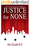 Justice for None: Texas Justice Book #1