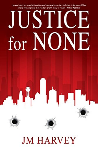Justice for None: Texas Justice Book #1 by [Harvey, JM]