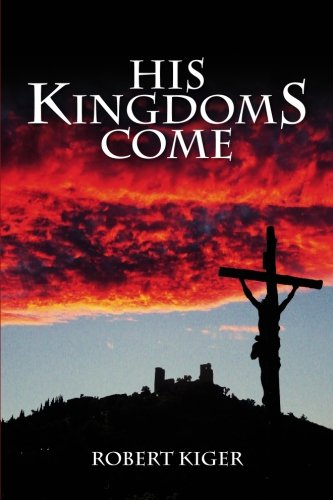 Read Online His KingdomS Come: The Parousia Project pdf epub