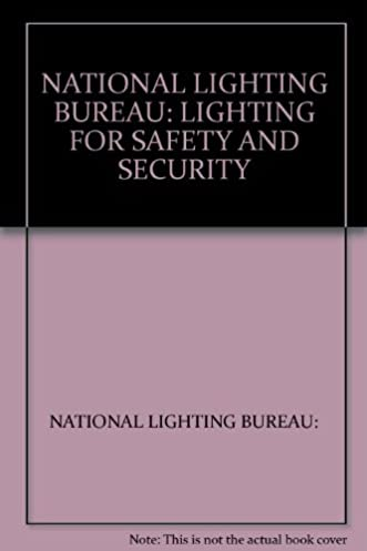 NATIONAL LIGHTING BUREAU LIGHTING FOR SAFETY AND SECURITY NATIONAL LIGHTING BUREAU Amazon.com Books & NATIONAL LIGHTING BUREAU: LIGHTING FOR SAFETY AND SECURITY ... azcodes.com