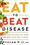 #7: Eat to Beat Disease: The New Science of How the Body Can Heal Itself