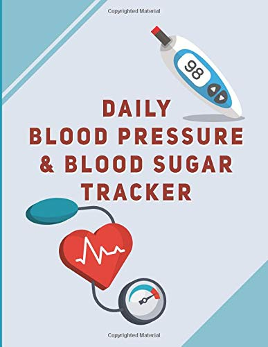 Pdf Fitness Daily Blood Pressure And Blood Sugar Tracker: Keep Track and Monitor Your Blood Pressure and Sugar Levels with this Journal/Log Notebook: Improve Health and Wellness
