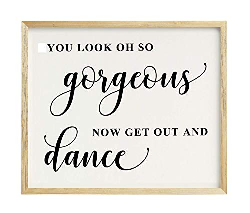 You Look Oh So Gorgeous, Now Get Out and Dance Wedding Sign Dance Floor Decor Party Print Signage