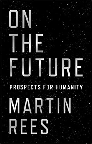 On The Future: Prospects For Humanity por Martin Rees epub