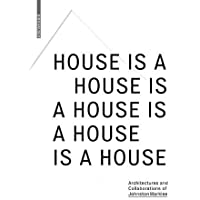 House Is a House Is a House Is a House Is a House: Architectures and Collaborations of Johnston Marklee