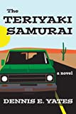 Download The Teriyaki Samurai (A comedy about life, love and the American highway) in PDF ePUB Free Online