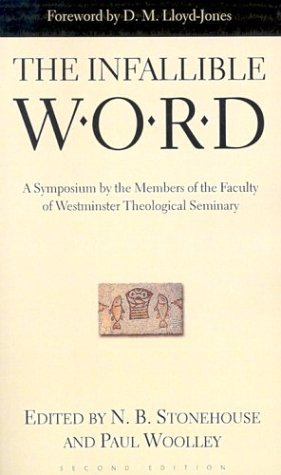 Download The Infallible Word: A Symposium by the Members of the Faculty of Westminster Theological Seminary [Paperback] PDF ePub fb2 book