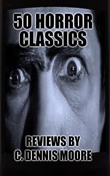 50 Horror Classics by [Moore, C. Dennis]