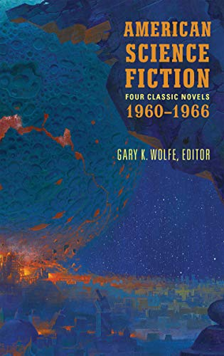 American Science Fiction: Four Classic Novels 1960-1966 (LOA #321): The High Crusade / Way Station / Flowers for Algernon / . . . And Call Me Conrad (Library of America)