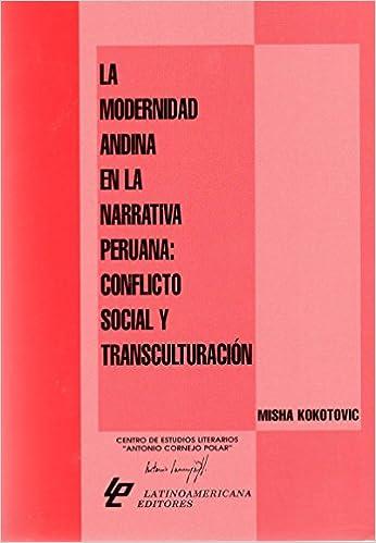 La Modernidad Andina en la Narrativa Peruana: Conflicto Social y ...