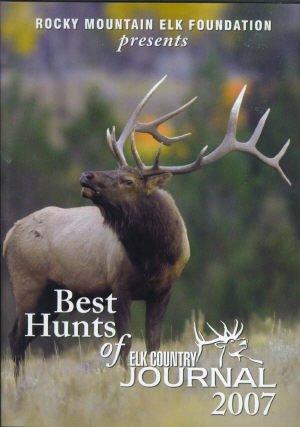 Best Hunts of Elk Country Journal 2007 (2007 Elk)
