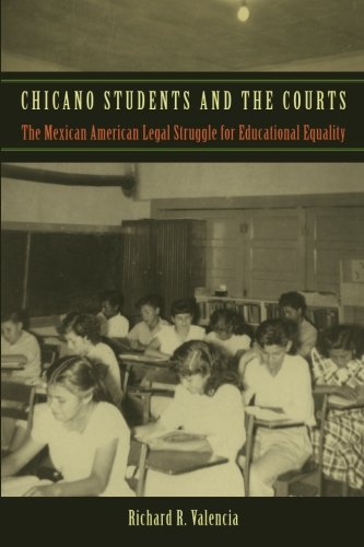 Chicano Students and the Courts: The Mexican American Legal Struggle for Educational Equality (Critical America)
