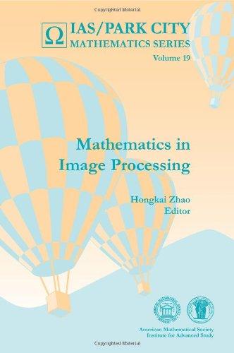 Mathematics in Image Processing (Ias/Park City Mathematics Series)