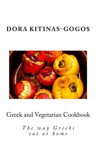 Greek and Vegetarian Cookbook by Dora Kitinas Gogos