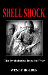Shell Shock: The Psychological Impact of War