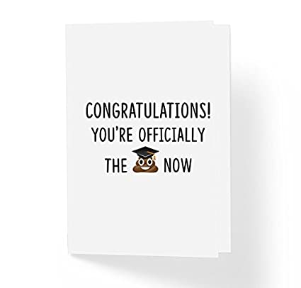 a14f057cab8b6 Funny Happy Graduation Card - Congratulations You're Officially The Sh!t  Now - 5