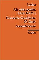 Ab urbe condita. Liber XXVII /Römische Geschichte. 27. Buch: Lat. /Dt.