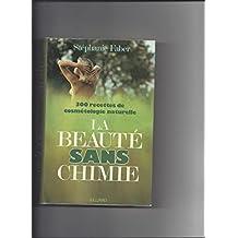La Beauté Sans Chimie. 300 Recettes De Cosmétologie Naturelle