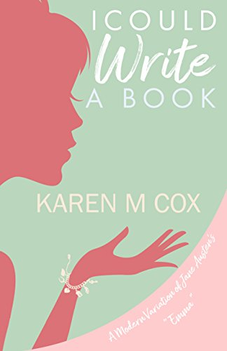 "I Could Write a Book: A Modern Variation of Jane Austen's ""Emma"" by [Cox, Karen M]"