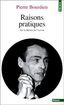 Raisons pratiques : Sur la théorie de l'action par Bourdieu