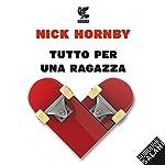 Tutto per una ragazza | Nick Hornby