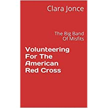Volunteering For The American Red Cross: The Big Band Of Misfits